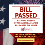 House Passes the National Museum of the American Latino Act